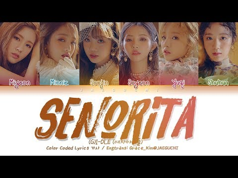 (G)I-DLE (여자아이들) - Senorita (Color Coded Lyrics Eng/Rom/Han/가사)