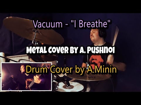 Vacuum-iBreathe😬METAL🎸COVER by Pushnoy(Drum Cover by Alex Minin)