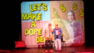 LETS MAKE A DOPE DEAL WITH CHEECH AND CHONG LIVE Houston, Tx 2009