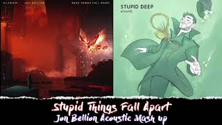 Stupid Things Fall Apart Acoustic Jon Bellion  Illenium  Mash Up