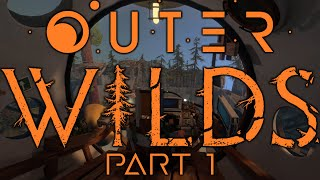 Lift Off!   Outer Wilds Part 1   Let's Play Blind Gameplay Walkthrough