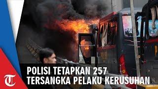 Polisi Tetapkan 257 Tersangka dalam Kerusuhan 22 Mei, Massa Berasal dari Luar Jakarta