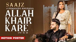 Allah Khair Kare (Motion Poster) | Saajz Ft Himanshi Khurana