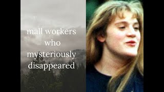 mall workers who mysteriously disappeared