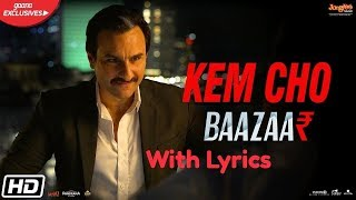 Kem Cho Lyrics Full Song Baazaar Saif Ali Khan Rohan Mehra Radhika A Tanishk Bagchi Lkka