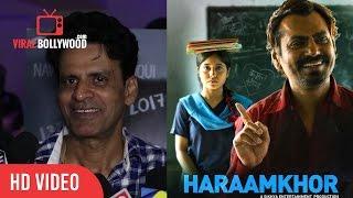 Manoj Bajpayee Review On Haraamkhor  Nawazuddin Siddiqui And Shweta Tripathi