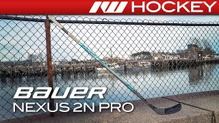 Bauer Nexus 2N Pro Stick // On-Ice Review