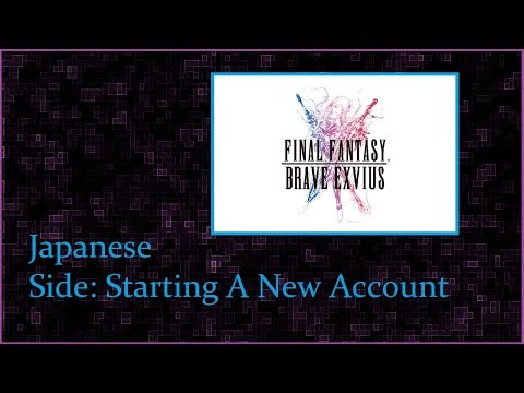 Let's Start A New Japanese FFBE Account