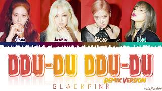 BLACKPINK (블랙핑크)   'DDU DU DDU DU' (REMIX) Lyrics [Color Coded_Han_Rom_Eng]