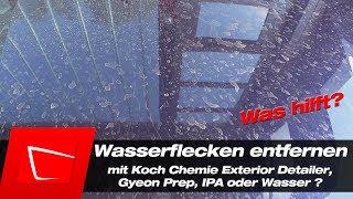Wasserflecken vom Lack entfernen - Koch Chemie Detailer, Gyeon Prep, IPA oder Wasser - was hilft?