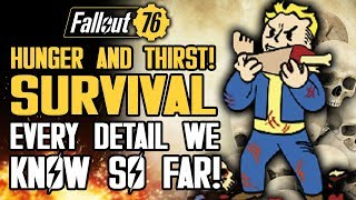 Fallout 76 - Hunger and Thirst Survival Mechanics!  EVERY DETAIL WE KNOW SO FAR!