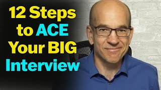 12 Steps to Acing Your Big Interview