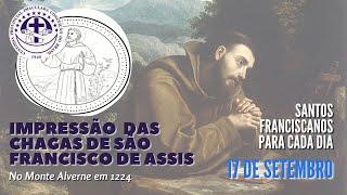 17/09   Impressão das Chagas de São Francisco de Assis no monte Alverne   Franciscanos Conventuais