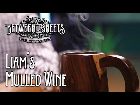 Between the Sheets: Liam's Mulled Wine