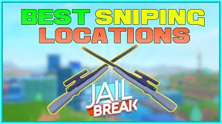 BEST SNIPING LOCATIONS with TIPS & TRICKS! | Roblox Jailbreak