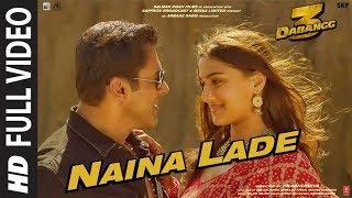 Full Video: Naina Lade | Dabangg 3 | Salman Khan, Saiee Manjrekar | Javed Ali | Sajid Wajid