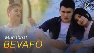Muhabbat - Bevafo | Мухаббат - Бевафо