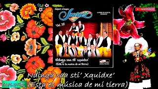 Super Grupo Juarez - Sones - Esta es música de mí tierra