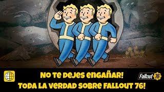 No te dejes engañar! Toda la verdad sobre Fallout 76!