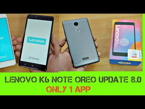 How to Update Android Oreo 8 1 in Lenovo K6 Note and K6 Plus
