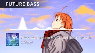 CYaRon! - Yozora wa Nandemo Shitteru no? (PolariS Remix)