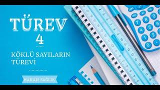 TÜREV-4, KÖKLÜ SAYILARIN TÜREVİ (HAKAN HOCA)