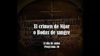 El crimen de Nijar o Bodas de sangre. Programa 20. (Sonido mejorado)