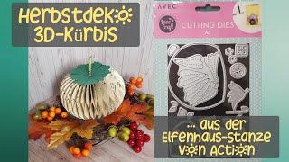 Herbstdeko   3D-Kürbis   aus der Elfenhaus-Stanze von Action   Basteln mit den neuen Action-Stanzen