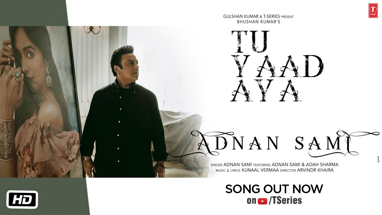 Tu Yaad Aya Lyrics | Adnan Sami | Adah Sharma - Adnan Sami Lyrics