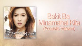 Angeline Quinto - Bakit Ba Minamahal Kita (Acoustic version)