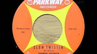 Slow Twistin' by Chubby Checker on Mono 1962 Parkway 45.
