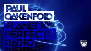 Paul Oakenfold - Planet Perfecto: #264