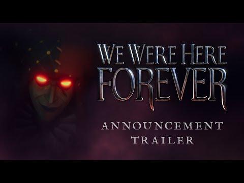 We Were Here Forever : Trailer d'annonce du jeu