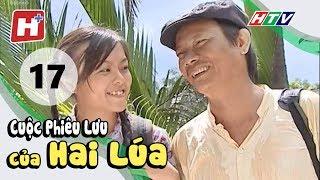 Cuộc Phiêu Lưu Của Hai Lúa - Tập 17 | Phim Tình Cảm Việt Nam Hay Nhất 2018