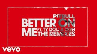 Pitbull - Better On Me (Joe Maz Remix (Audio)) ft. Ty Dolla $ign