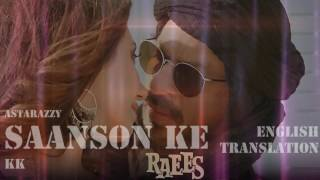Saanson Ke | Official Lyrics With English Translation | KK | Raees