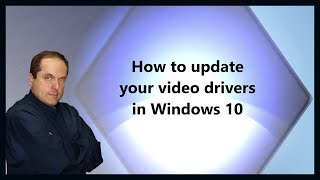 How to update your video drivers in Windows 10