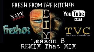Fresh From The Kitchen Lesson 8 REMIX That MIX