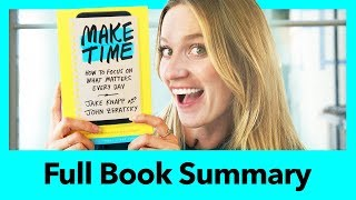 MAKE TIME BOOK SUMMARY - How To Focus On Time Management | Better Than Yesterday