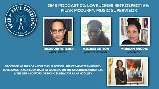 GMS Podcast 02: Love Jones Retrospective: Pilar McCurry, Music Supervisor