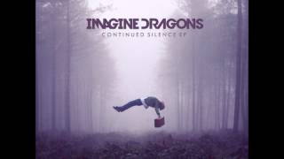 Radioactive - Imagine Dragons - Continued Silence