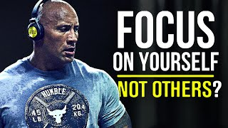FOCUS ON YOURSELF, NOT OTHERS! - (MOTIVATIONAL VIDEO)