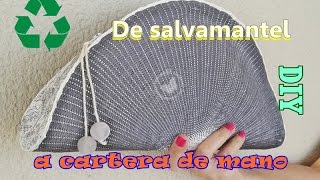 DIY Cartera de mano reciclando un salvamantel