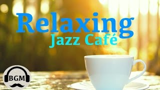 Relaxing Jazz Instrumental Music - Chill Out Music For Study, Work - Background Jazz Music