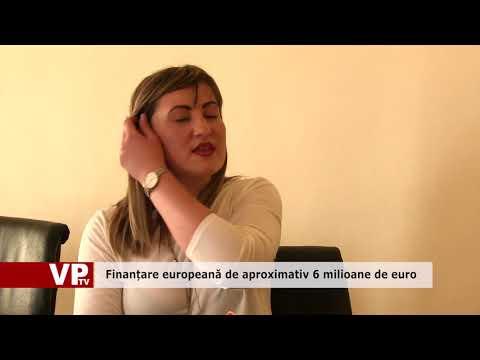 Finanțare europeană de aproximativ 6 milioane de euro