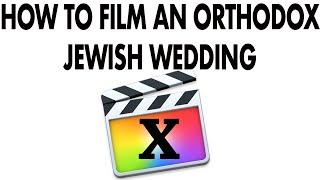 How To Film An Orthodox Jewish Wedding Ceremony And Reception Wedding Tutorial