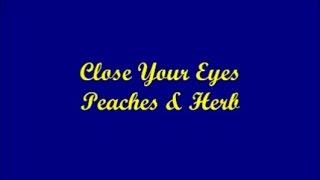 Close Your Eyes - Peaches & Herb (Lyrics)