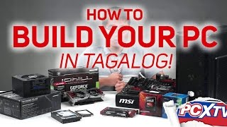 PA HELP   How To Build A PC   Part 1   Choosing The Parts (IN TAGALOG!)
