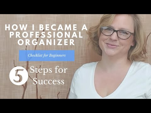 5 Steps to Become a Professional Organizer | Checklist for New Organizers