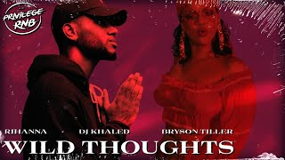 DJ Khaled - Wild Thoughts ft. Rihanna, Bryson Tiller (Lyrics)
